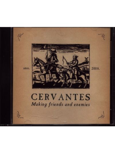 Cervantes - Making Friends And Enemies CD