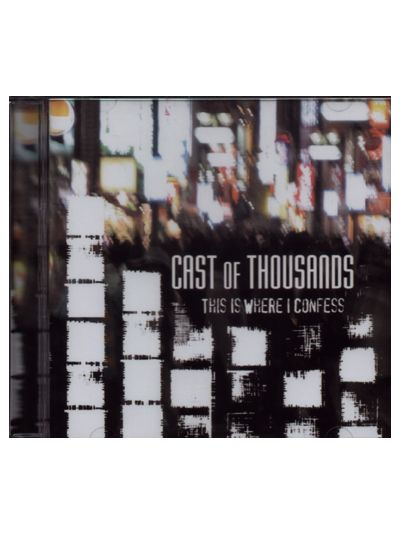 Cast Of Thousands - This Is Where I Confess CD
