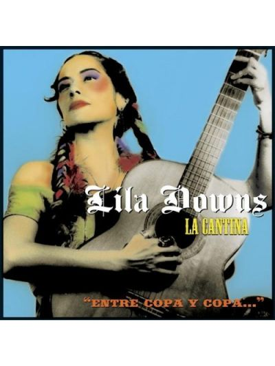 Lila Downs - La Cantina CD