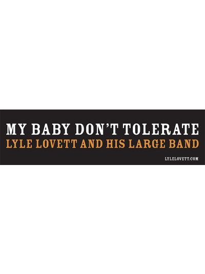 Lyle Lovett - My Baby Don't Tolerate Sticker