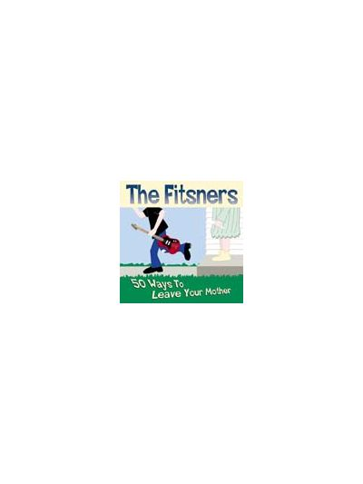 Fitsners - 50 Ways To Leave Your Mother - *clearance*