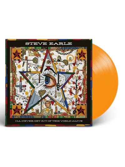 Steve Earle - I'll Never Get Out of This World Alive Vinyl **PREORDER**